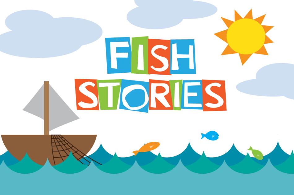 Fish Stories