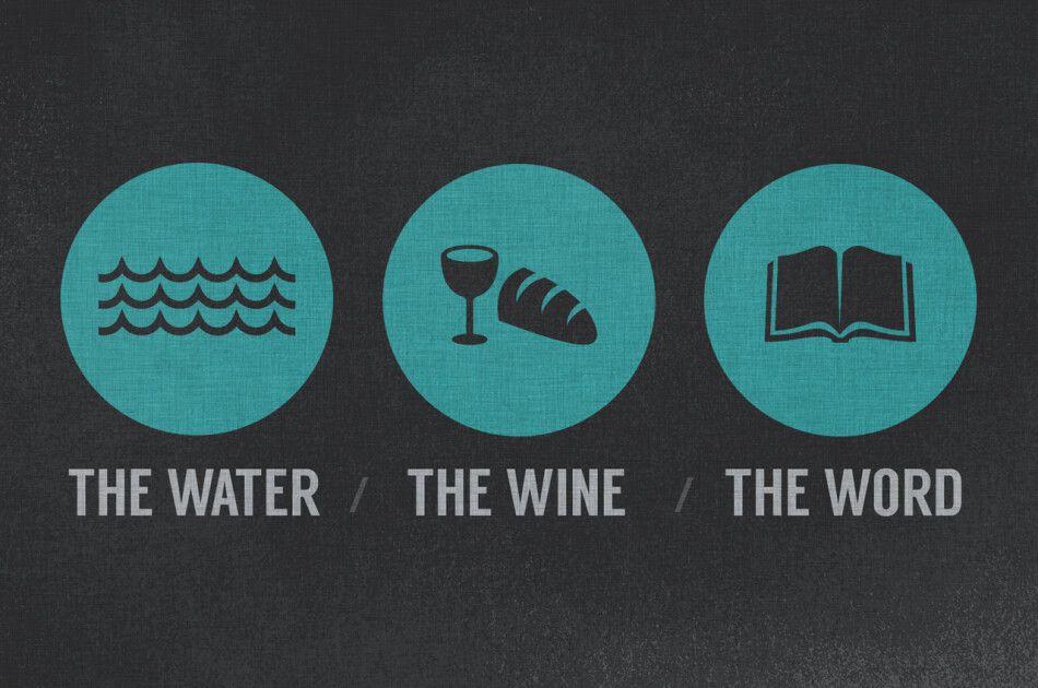 The Water, The Wine, The Word