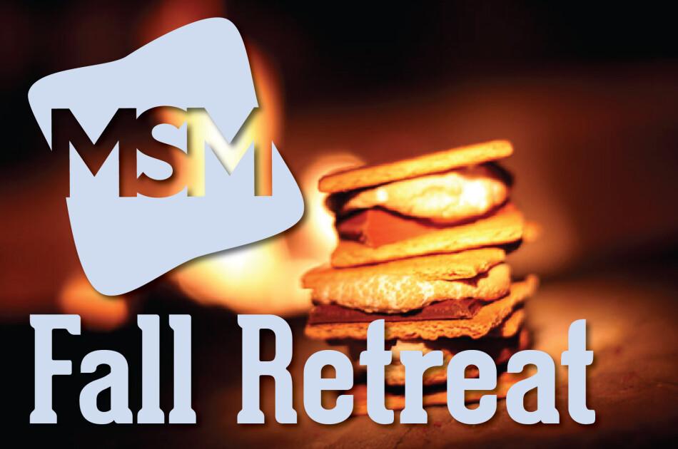 MSM Fall Retreat