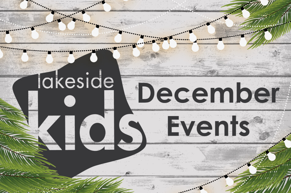 Lakeside Kids December Events