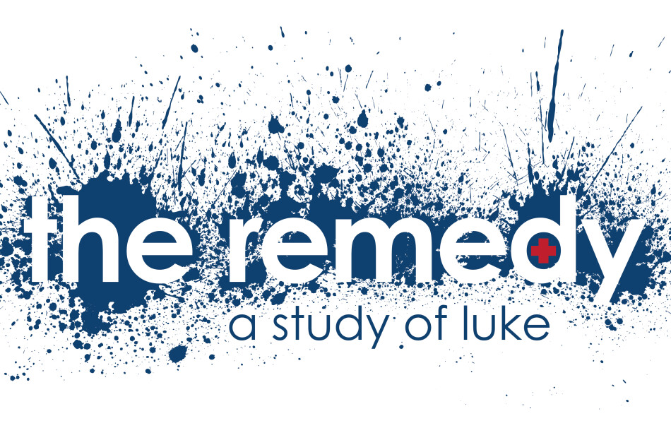 The Remedy: A Study Of Luke