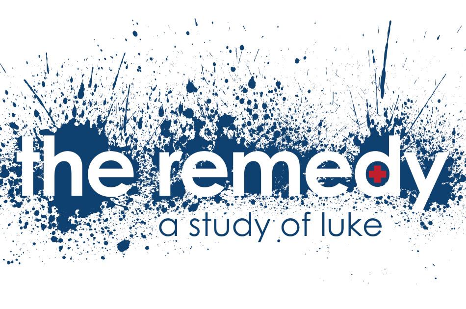 The Remedy: A Study Of Luke