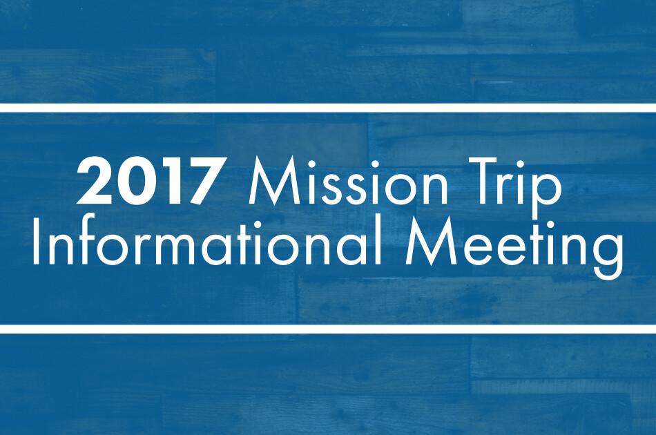 2017 Mission Trip Info Meeting