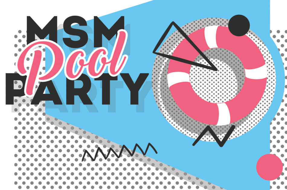 MSM Pool Party