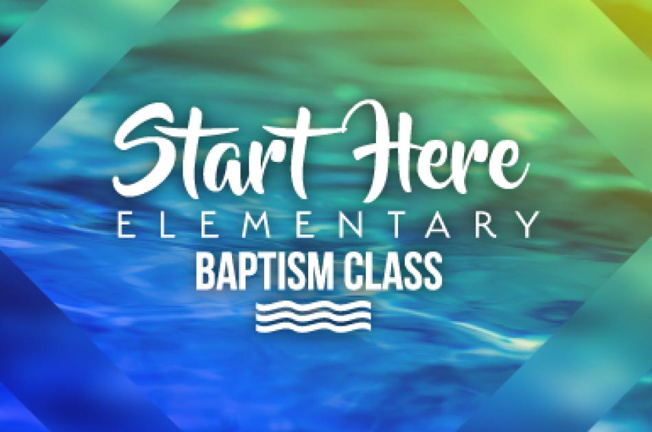 Start Here: An Elementary Baptism Class