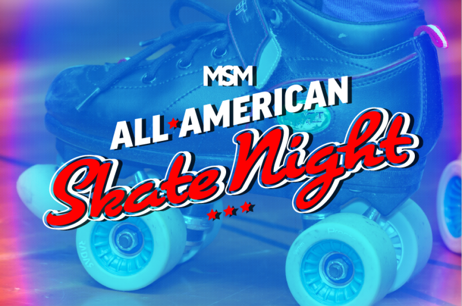 MSM All-American Skate Night