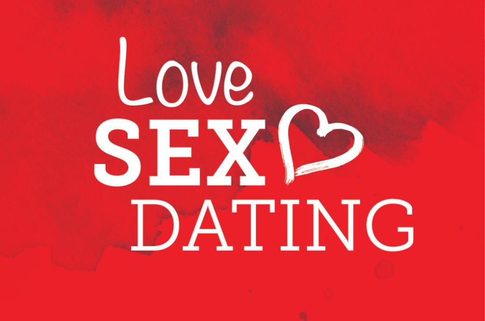 Love, Sex, & Dating