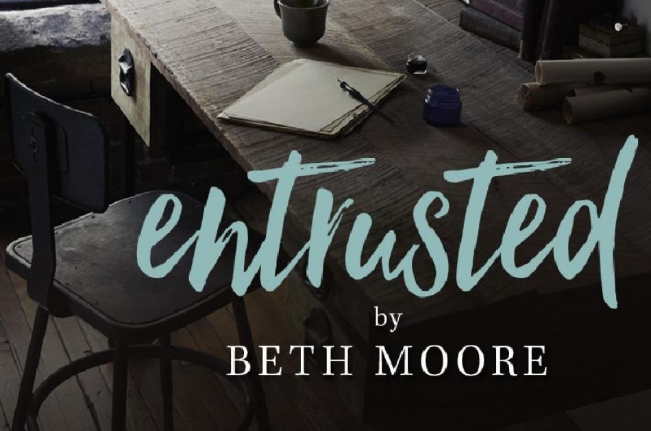 Beth Moore Entrusted Women