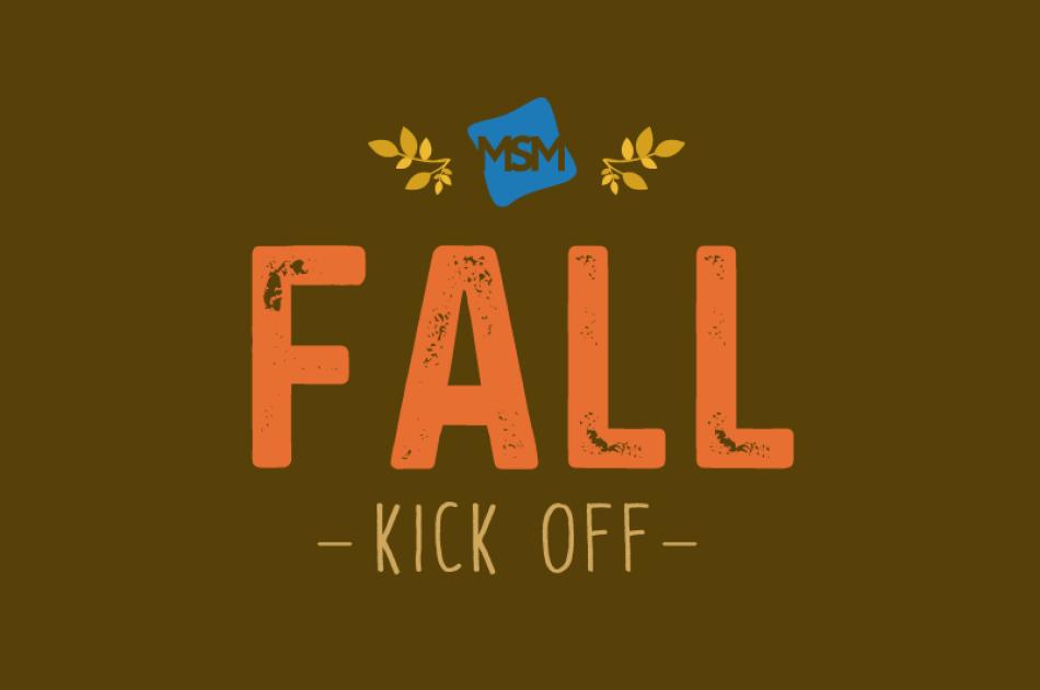 MSM Fall Kick Off