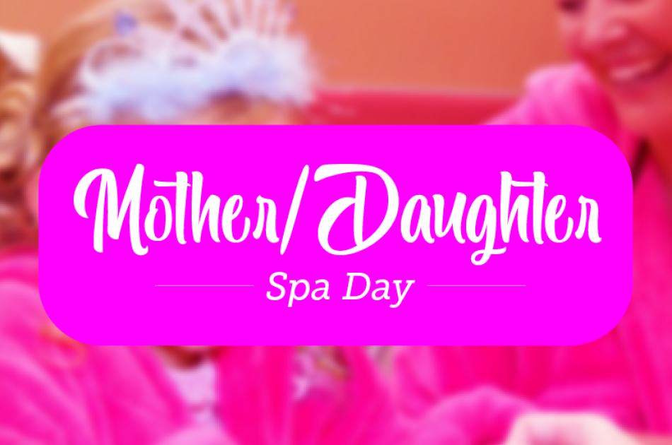 Lakeside Kids: Mother/Daughter Spa Day