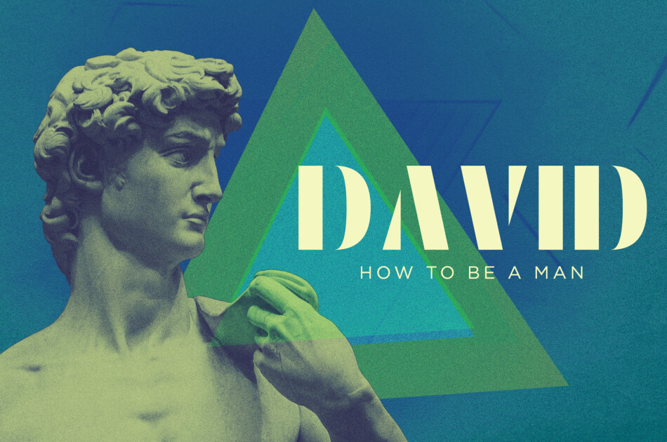 David: How To Be A Man