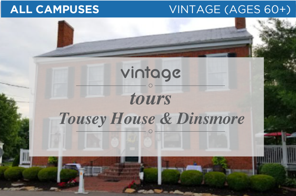 Vintage to the Tousey House & Dinsmore House