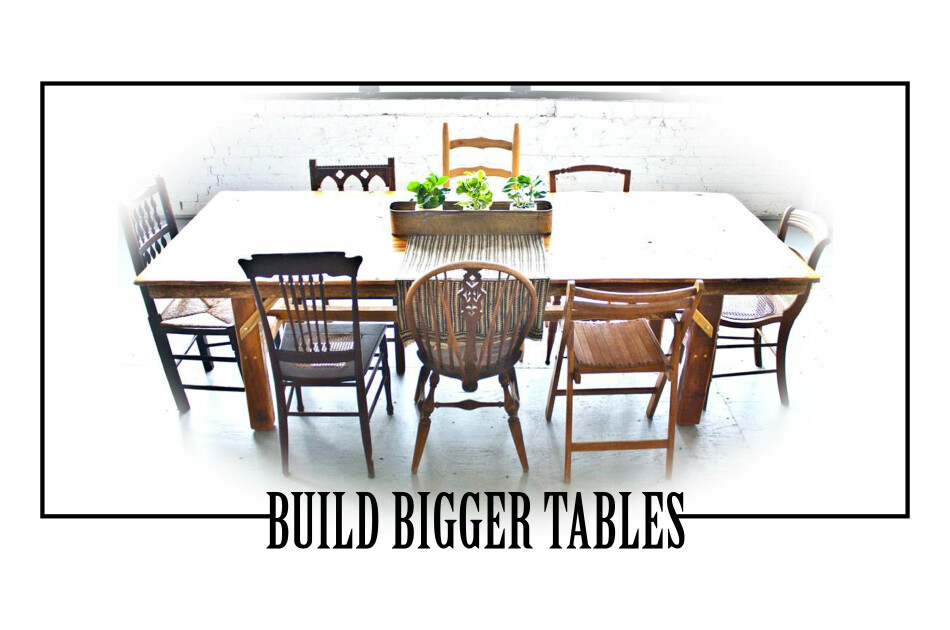 Build Bigger Tables