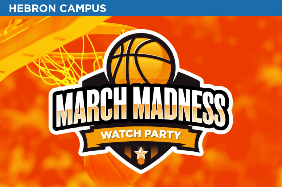 Hebron Campus: March Madness Watch Party