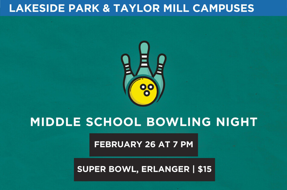 MSM Bowling Night (Lakeside Park & Taylor Mill Campuses)